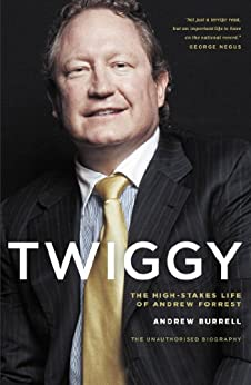 Twiggy: The High-Stakes Life of Andrew Forrest by [Burrell, Andrew]