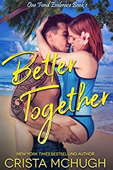 Better Together (One Fond Embrace Book 1) by [McHugh, Crista]