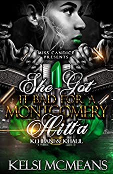 She Got it Bad for a Montgomery Hitta: Kehlani & Khalil by [McMeans, Kelsi]