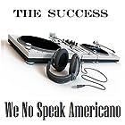 We no speak Americano (Tu vuo fa l' Americano)