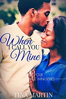 When I Call You Mine (Mine By Default Mini-Series Book 4) by [Martin, Tina]
