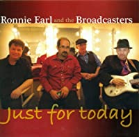 Just for Today by Ronnie Earl & Broadcasters (2013-05-04)