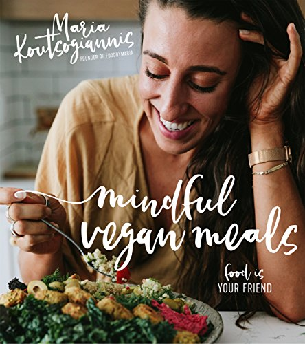Mindful Vegan Meals: Food is Your Friend