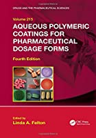 Aqueous Polymeric Coatings for Pharmaceutical Dosage Forms (Drugs and the Pharmaceutical Sciences)