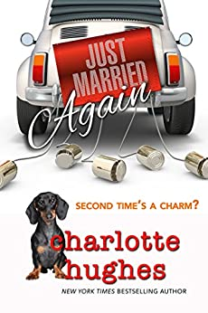 Just Married Again: A Romantic Comedy by [Hughes, Charlotte]