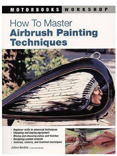 Motorbooksをマスターする方法エアブラシペイントテクニックをマスターする方法エアブラシ絵画技術ISBN : 0760323992