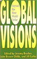Global Visions: Behind the New World Order