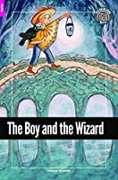 The Boy and the Wizard - Foxton Reader Starter Level (300 Headwords A1) with free online AUDIO (Foxton Readers)