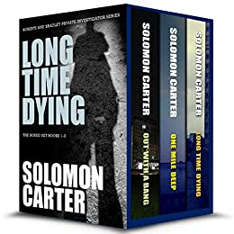 Long Time Dying - Private Investigator Crime Thriller Series Boxed Set  - books 1-3 (Long Time Dying Boxed Sets Book 1) by [Carter, Solomon]