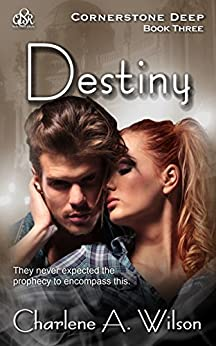 Destiny: A sensual fantasy romance (Cornerstone Deep Book 3) by [Wilson, Charlene A.]