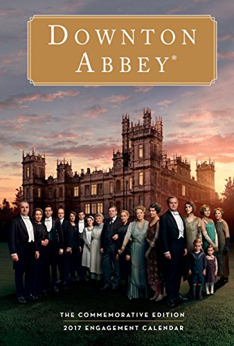 Downton Abbey 2017 Calendar: The Commemorative Edition
