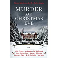 Murder On Christmas Eve: Classic Mysteries for the Festive Season (Murder at Christmas Book 2) (English Edition)