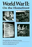 World War II: On the Homefront (Perspectives on History)