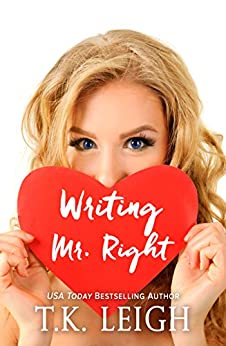 Writing Mr. Right by [Leigh, T.K.]