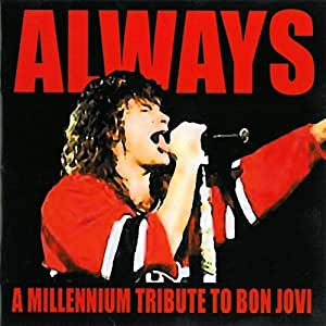 Always: A Millenium Tribute to Bon Jovi