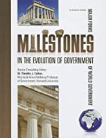 Milestones in the Evolution of Government (Major Forms of World Government)