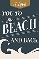 I Love You To The Beach and Back–ビーチSentiment 24 x 36 Signed Art Print LANT-80792-710
