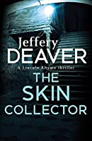 The Skin Collector: Lincoln Rhyme Book 11 (Lincoln Rhyme Thrillers)