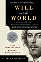 Will in the World: How Shakespeare Became Shakespeare