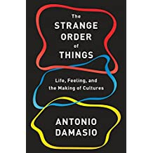 The Strange Order of Things: Life, Feeling, and the Making of Cultures