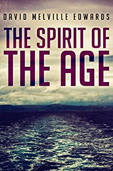 The Spirit of the Age by [Edwards, David Melville]