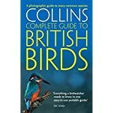 Collins Complete Guide to British Birds: A photographic guide to every common species