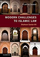 Modern Challenges to Islamic Law (Law in Context)