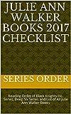 Julie Ann Walker Books 2017 Checklist: Reading Order of Black Knights Inc. Series, Deep Six Series and List of All Julie Ann Walker Books (English Edition)