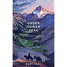 Under Tower Peak: A Tommy Smith High Country Noir, Book One