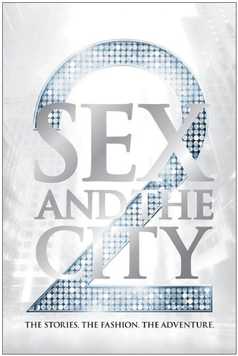 Sex and the City 2: The Stories. The Fashion. The Adventure.