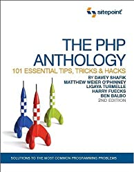 The PHP Anthology: 101 Essential Tips, Tricks & Hacks