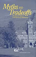 Myths and Tradeoffs: The Role of Tests in Undergraduate Admissions (Compass Series)