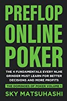 Preflop Online Poker: The 4 Fundamentals Every Nlhe Grinder Must Learn for Better Decisions and More Profits