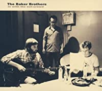 In With the Out Crowd by Baker Brothers (2005-05-20)
