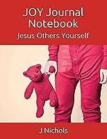 JOY Journal Notebook: Jesus Others Yourself