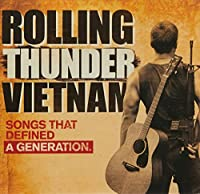 ROLLING THUNDER VIETNAM: SONGS THAT DEFINED A GENERATION