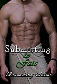 Submitting to Fate (The Fate Series Book 1) by [Mimi, Screaming]