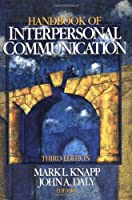 Handbook of Interpersonal Communication