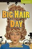 Big Hair Day Starter/Beginner (Cambridge English Readers)