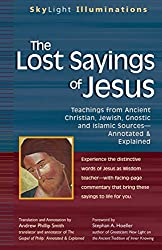 The Lost Sayings of Jesus: Teachings from Ancient Christian, Jewish, Gnostic and Islamic Sources (SkyLight Illuminations) (English Edition)