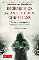 IN SEARCH OF JAPAN'S HIDDEN CHRISTIANS―A Story of Suppression,Secrecy and Survival