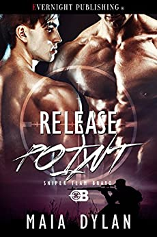 Release Point (Sniper Team Bravo Book 4) by [Dylan, Maia]