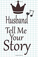 Husband, tell me your story: A guided journal to tell me your memories,keepsake questions.This is a great gift to Dad,grandpa,granddad,father and uncle from family members, grandchildren life Birthday
