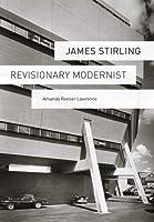 James Stirling: Revisionary Modernist
