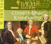 Bach Edition 16 / Chamber Music by J.S. Bach