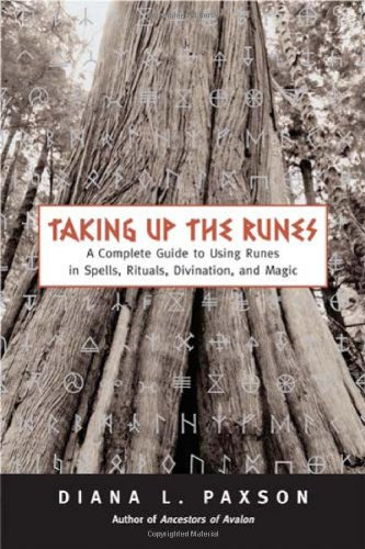 Download Taking Up The Runes: A Complete Guide To Using Runes In Spells, Rituals, Divination, And Magic 1578633257