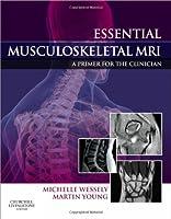 Essential Musculoskeletal MRI: A Primer for the Clinician, 1e
