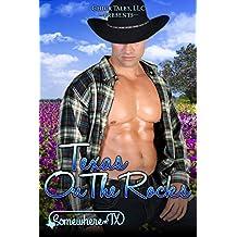 Texas On the Rocks (Somewhere, TX Saga Book 4)