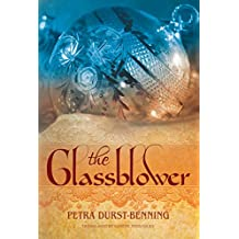 The Glassblower (The Glassblower Trilogy Book 1)