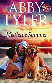 Mistletoe Summer: An Applebottom Small Town Dog Lovers Romance (Applebottom Dog Lovers Book 3) by [Tyler, Abby]